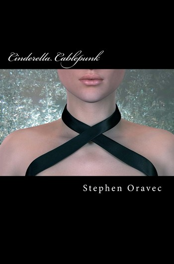 Cinderella Cablepunk by Stephen Oravec cover art